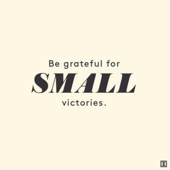 Why You Should Celebrate Your Small Victories