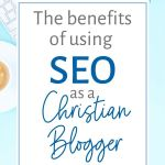 benefits of seo for christian bloggers