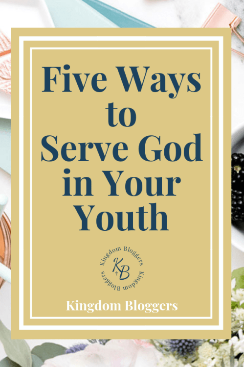 5 Ways to To Serve God In Your Youth According to Scripture
