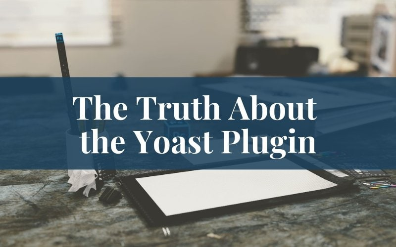 The Truth About the Yoast Plugin