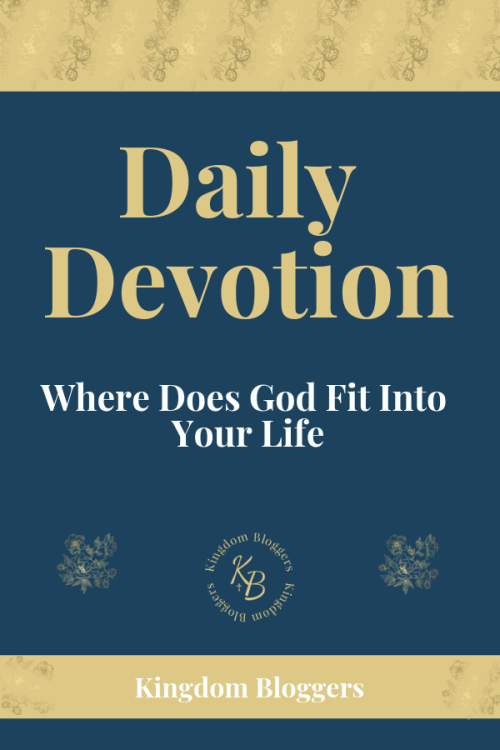 Where Does God Fit Into Your Life