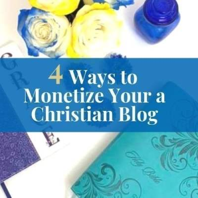 4 Simple Ways to Monetize a Christian Blog