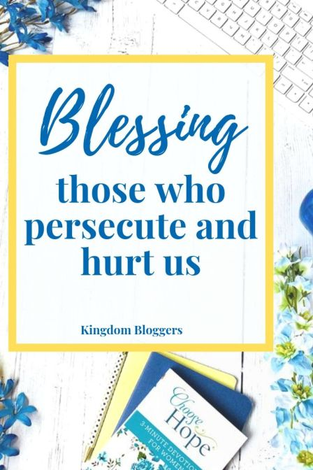blessing those who persecute us