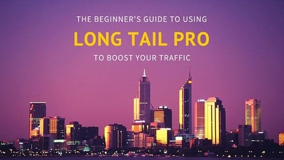 beginner's guide to long tail pro