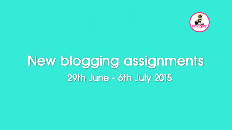 New blogging assignments 29th June - 6th July 2015