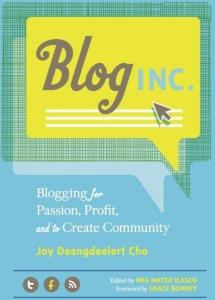 Blog, Inc: Blogging for Passion, Profit and to Create Community