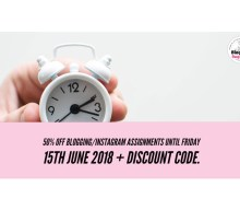 50% off blogging/Instagram assignment until Friday 15th June 2018 + discount code.