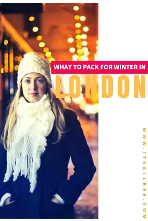 Tips on what to pack for a trip to london, how to dress for london in December and packing list for London in winter