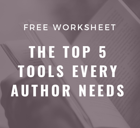 Free Download: The Top 5 Tools Every Author Needs