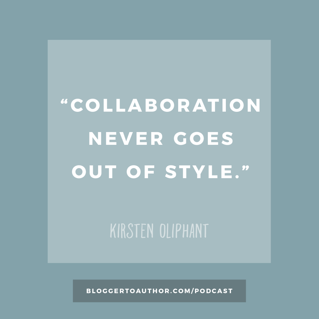 Blogger to Author Podcast Episode 40 - The Power of Collaboration for Authors with Kirsten Oliphant