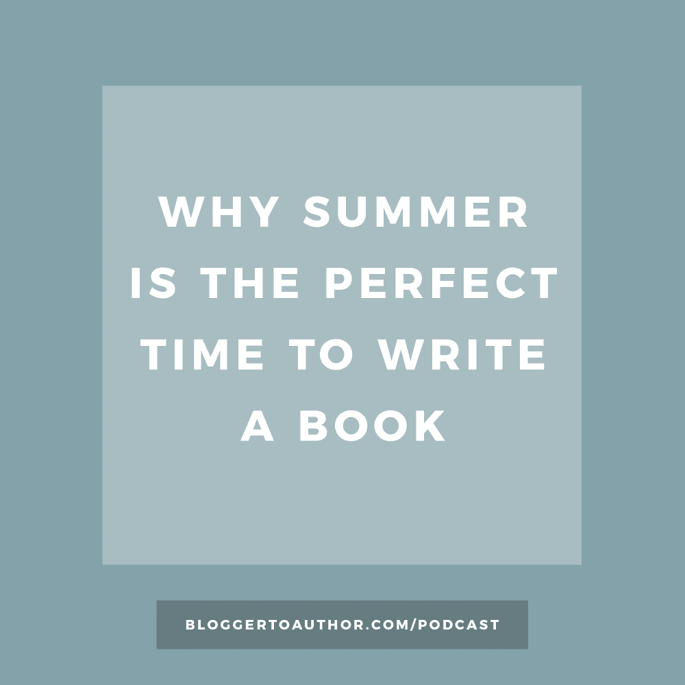 Why Summer is the Perfect Time to Write a Book