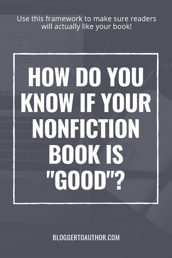 "How Do You Know If Your Nonfiction Book Is ""Good""?"