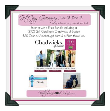One winner will receive a $100 gift card from Chadwicks of Boston, a Plush Throw from Katherines Corner Shop and $ 50 Cash or Amazon gift card ( winners choice cash or amazon gift code) Cash prize is provided by Katherine's co hostesses and is not affiliated with Amazon.