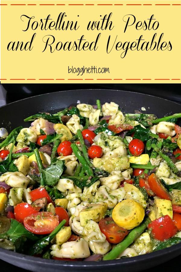 Tortellini with Pesto and Roasted Vegetables #tortellini #vegetables #meatlessmonday