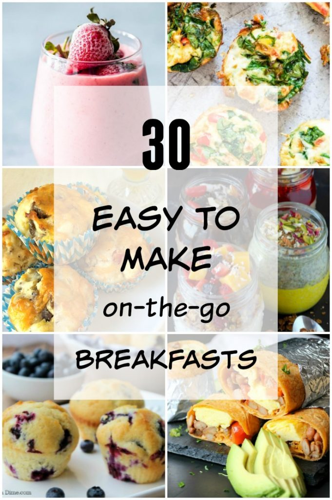 30 Easy to Make on the go #Breakfast