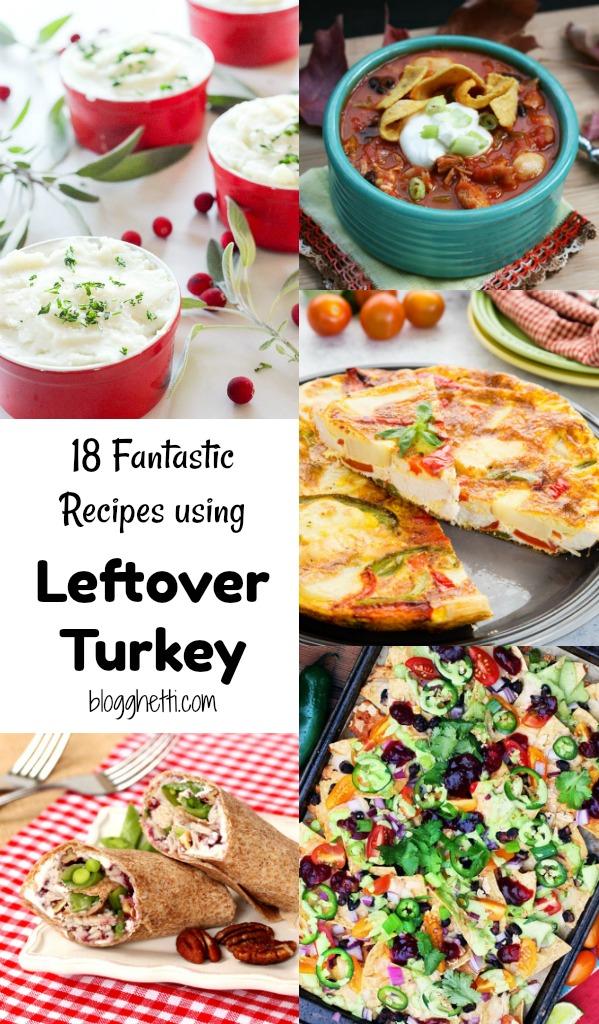 18 Fantastic Recipes using Leftover Turkey