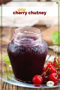 Spicy Cherry Chutney is a sweet and tangy condiment with a little kick.