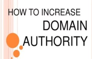 Ways Of Increasing The Domain Authority Of Your Blog Fast