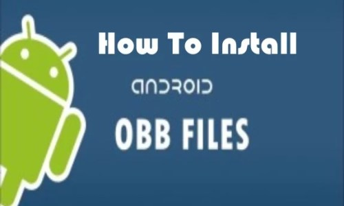 How to Install OBB Files on Your Android Mobile Phone