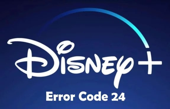 How to Fix Disney Plus Error Code 24 With Simple Steps