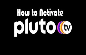 How to Activate Pluto TV on Most Devices – A Complete Guide