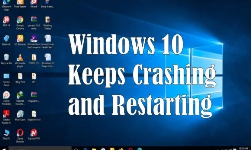 Windows 10 Keeps Crashing and Restarting – Why is it so?