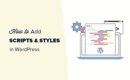 Fügen Sie JavaScripts und Stile korrekt in WordPress hinzu