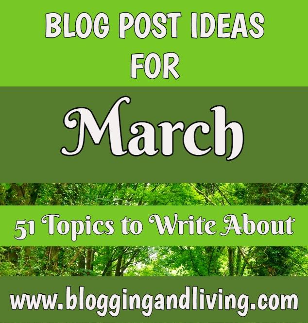 51 Unique March Blog Post Ideas