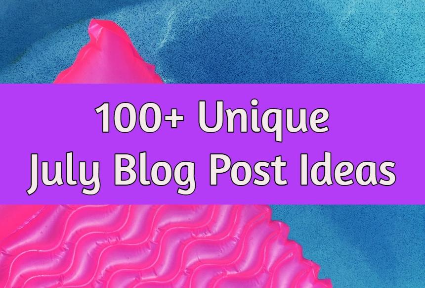 July Blog Post Ideas