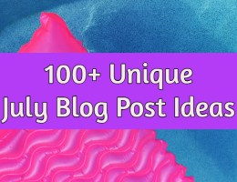 July Blog Post Ideas