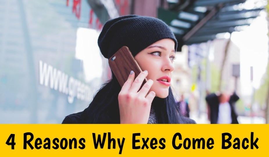 why exes come back