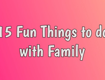 Fun Things to do with Family