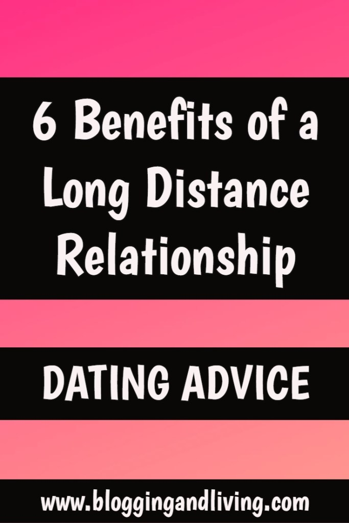 6 Benefits of a Long Distance Relationship | Dating Advice