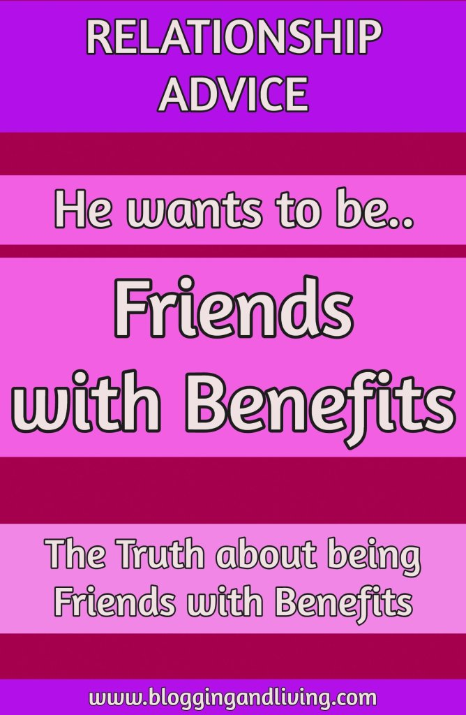 he wants to be friends with benefits