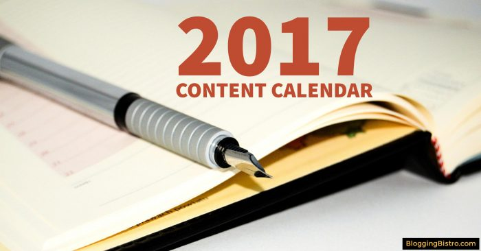 2017 Content Calendar Template [Free Download] | BloggingBistro.com