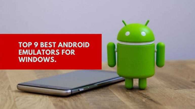 Top 9 Best Android Emulators for Windows.