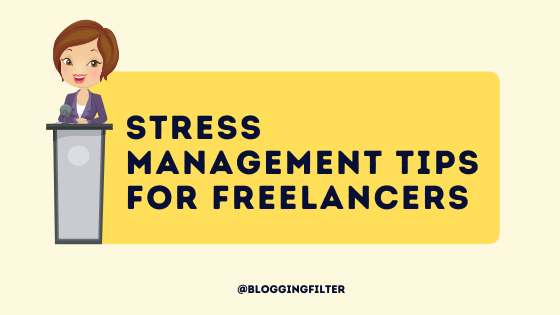Stress Management Tips For Freelancers