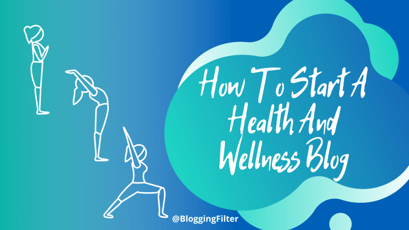 How To Start A Health And Wellness Blog