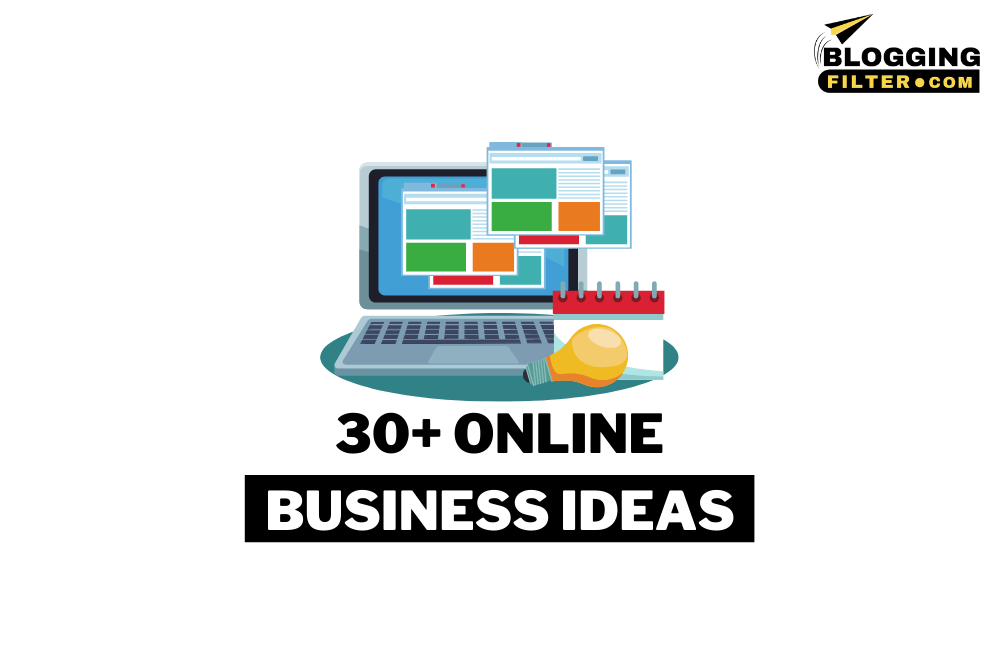30+ Online Business Ideas – Money Making Ideas That Work via @bloggingfilter