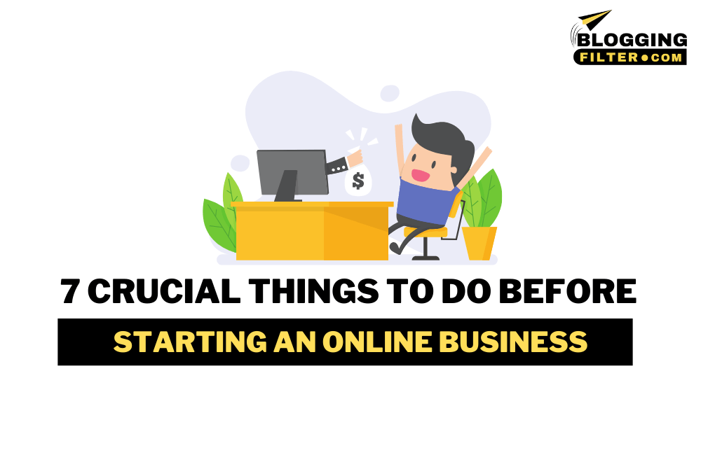 7 Crucial Things to Do Before Starting an Online Business