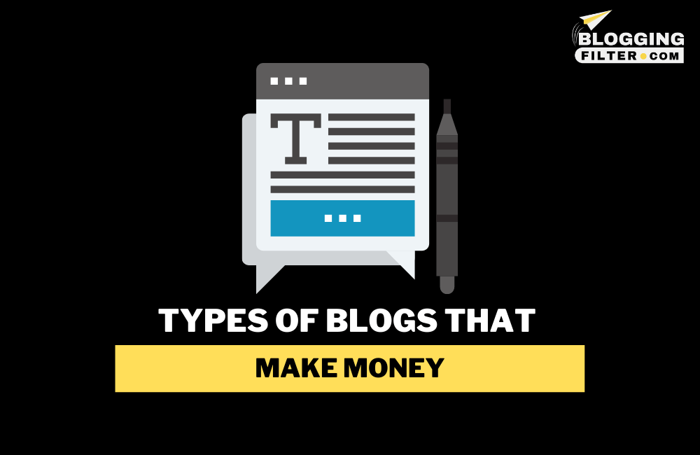 Types of Blogs That Make Money via @bloggingfilter
