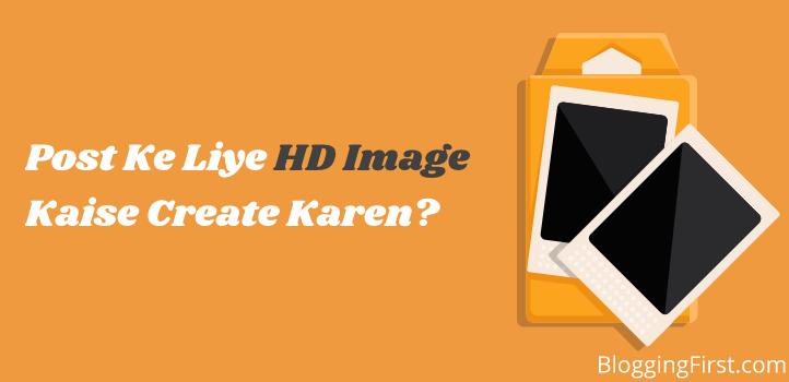 Post Ke Liye HD Image Kaise Create Kare