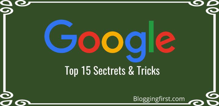 Google Ke Top 15 Secrets & Tricks