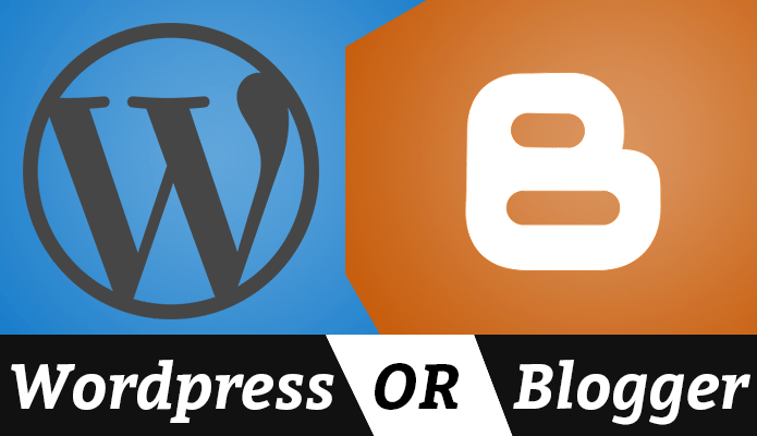 Blogger Or Wordpress - Which one is Best