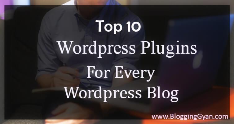 Top 10 Wordpress Plugins for Every Wordpress Blog