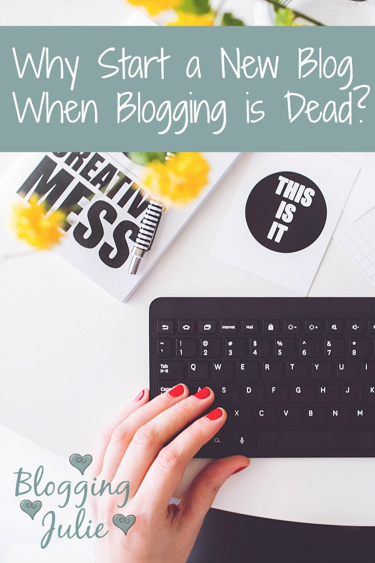 Why Start a New Blog When Blogging is Dead?