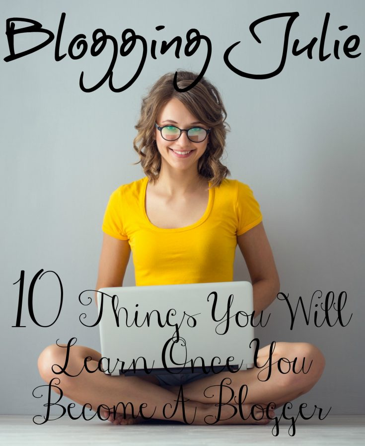 10 Things You Will Learn Once You Become A Blogger