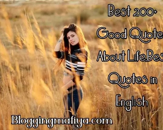 good quotes about life, best quotes about life, best quotes in English, good quotes on life, good quotes about life in hindi, good quotes about life in telugu, good quotes about life by famous people, good quotes about life and love, really good quotes about life, good quotes about life with images, good quotes about life in english, feel good quotes about life, good quotes about life and friends, some good quotes about life, very good quotes about life, good quotes about life in gujarati, short good quotes about life, good quotes about life in one line, the good quotes about life, good quotes about life hindi