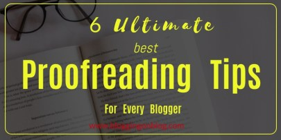 6 Ultimate Best Proofreading Tips For Every Blogger 1