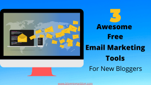 3 Awesome Free Email Marketing tools for new bloggers